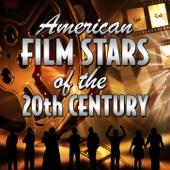 American Film Stars of the 20th Century