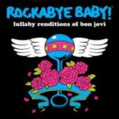 Lullaby Renditions of Bon Jovi - Rockabye Baby! Cover Art