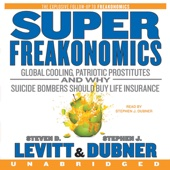 SuperFreakonomics (Unabridged) - Steven D. Levitt & Stephen J. Dubner Cover Art