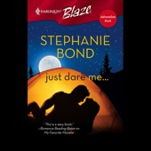 Stephanie Bond - Just Dare Me (Unabridged) [Unabridged Fiction]  artwork