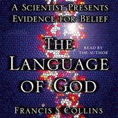 The Language of God: A Scientist Presents Evidence for Belief (Unabridged) - Francis S. Collins Cover Art
