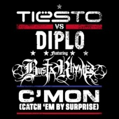 C'Mon (Catch 'Em By Surprise) [Tiësto vs. Diplo] {feat. Busta Rhymes}
