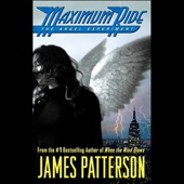 James Patterson - Maximum Ride: The Angel Experiment  artwork