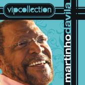 VIP Collection: Martinho da Vila
