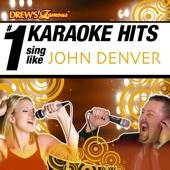 Drew's Famous # 1 Karaoke Hits: Sing Like John Denver