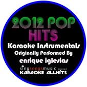 2012 Pop Hits (Originally Performed By Enrique Iglesias) [Karaoke Instrumentals] - EP