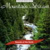 The David Sun Natural Sound Collection: Sounds of the Earth - Mountain Stream, Sounds of the Earth