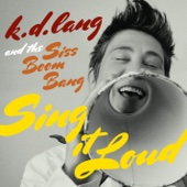 Sing It Loud - k.d. lang and the Siss Boom Bang