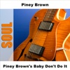 Piney Brown's Baby Don't Do It - EP