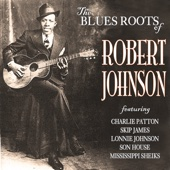 The Blues Roots Of Robert Johnson