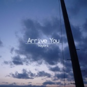 Arrive You