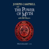 The Power of Myth: Programs 1-6 (Unabridged) - Joseph Campbell with Bill Moyers Cover Art