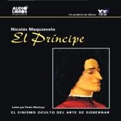 El Principe [The Prince] [Abridged Nonfiction] - Nicolas Maquiavelo