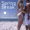Spring Break - The Chillout Edition