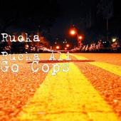 Go Cops - Rucka Rucka Ali