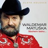 Waldemar Matuska - Sbohem lásko... Zlatá kolekce artwork