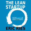 The Lean Startup: How Today's Entrepreneurs Use Continuous Innovation to Create Radically Successful Businesses (Unabridged) - Eric Ries
