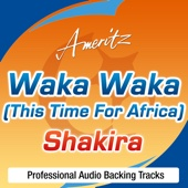 Waka Waka (This Time For Africa) [The Official 2010 FIFA World Cup Song] (In The Style Of Shakira Feat. Freshlyground)
