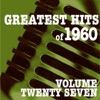 Greatest Hits of 1960, Vol. 27