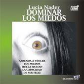 Dominar Los Miedos (Texto Completo) [Control Fears] (Unabridged) - Lucia Nader