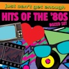 Just Can't Get Enough: Hits of the '80s