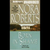 Nora Roberts - Born in Shame: Born in Trilogy, Book 3 (Unabridged)  artwork