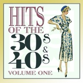 Hits Of The 30s and 40s Vol 1