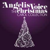Angelic Voices - the Christmas Carol Collection