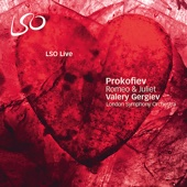 Romeo & Juliet : Act I, Scene XIII, Dance of the Knights - Valery Gergiev & London Symphony Orchestra