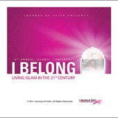 Journey of Faith Conference: I Belong: Living Islam in the 21st Century