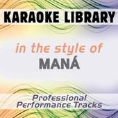 Si No Te Hubieras Ido (Karaoke Version) [In the Style of Maná]