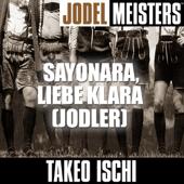 Jodelmeisters: Sayonara, liebe Klara (Jodler)