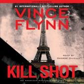 Kill Shot: An American Assassin Thriller (Unabridged) - Vince Flynn