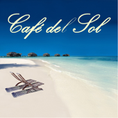 Café del Sol - Bar Music and Cafe Music Chillout, Chill Songs and Chill Music