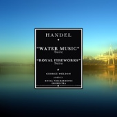 Handel:Water Music Suite; Music for the Royal Fireworks Suite