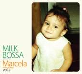 MILK BOSSA presents Marcela 2 (ミルク・ボッサ・プレゼンツ・マルセラ 2)