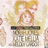 The Songs that Inspired Norah Jones Katie Melua and Melody Gardot Various Artists Ustaw na halo granie
