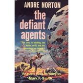 The Defiant Agents - Andre Norton