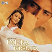 Dil Ka Rishta (Original Motion Picture Soundtrack)