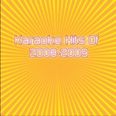 Karaoke Hits Of 2008 - 2009