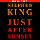 Just After Sunset: Stories (Unabridged) - Stephen King Cover Art