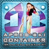 Apres-Ski Container - 100% German Top Single Apres-Ski-Kracher 2011 (Apres Ski 2011 Karneval Fasching Hütten Hits - Oktoberfest)