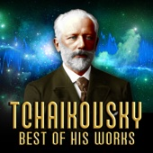 Tchaikovsky: Best of His Works