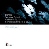 Brahms: Late Piano Pieces - Fantasien Op. 116, Intermezzi Op. 117, Klavierstücke Op. 118 & Op. 119