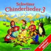 Schwiizer Chinderlieder 3