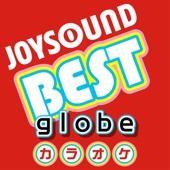 カラオケ JOYSOUND BEST globe (Originally Performed By globe)