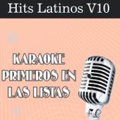 Karaoke Primeros en las Listas: Hits Latinos, Vol. 10