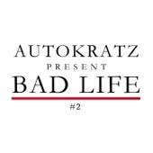 Autokratz Presents Bad Life #2 - Single cover art