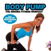 Body Pump - The Aerobic Fitness Workout (incl. Nonstop Body Shape Mix)