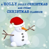 A Holly Jolly Christmas and Other Christmas Classics